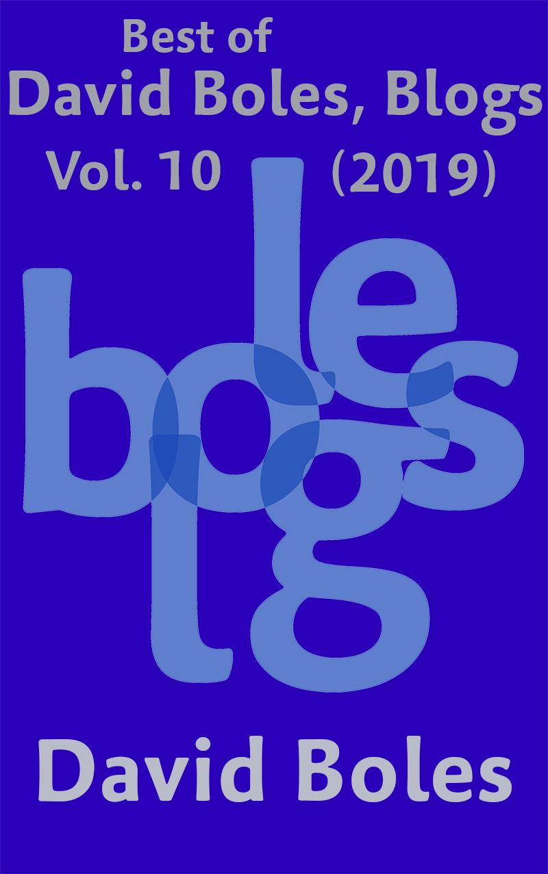 Best of David Boles Blogs, Vol. 10 (2019)