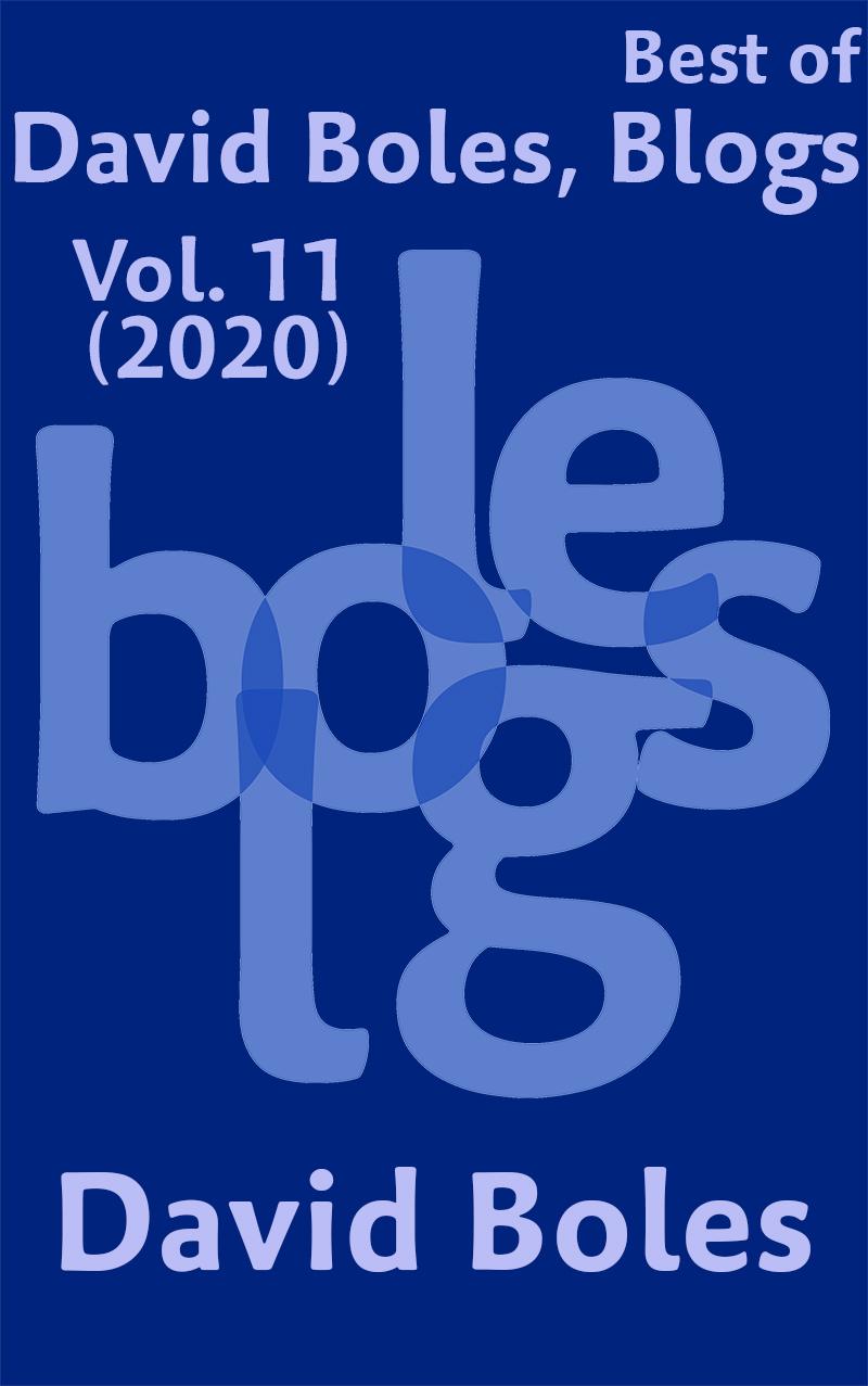 Best of David Boles Blogs, Vol. 11 (2020)