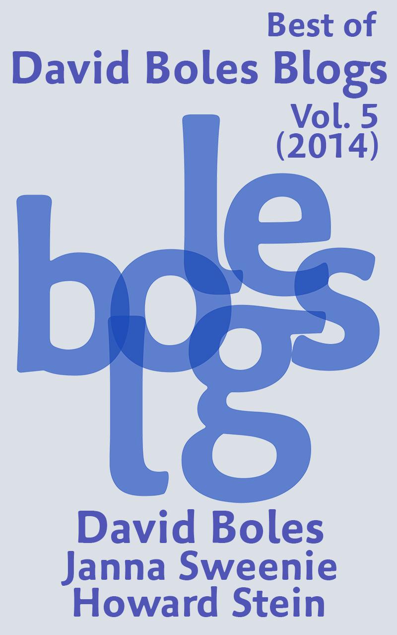Best of David Boles Blogs, Vol. 5 (2014)