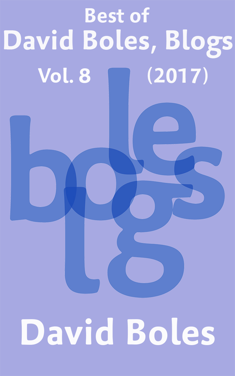 Best of David Boles Blogs, Vol. 8 (2017)