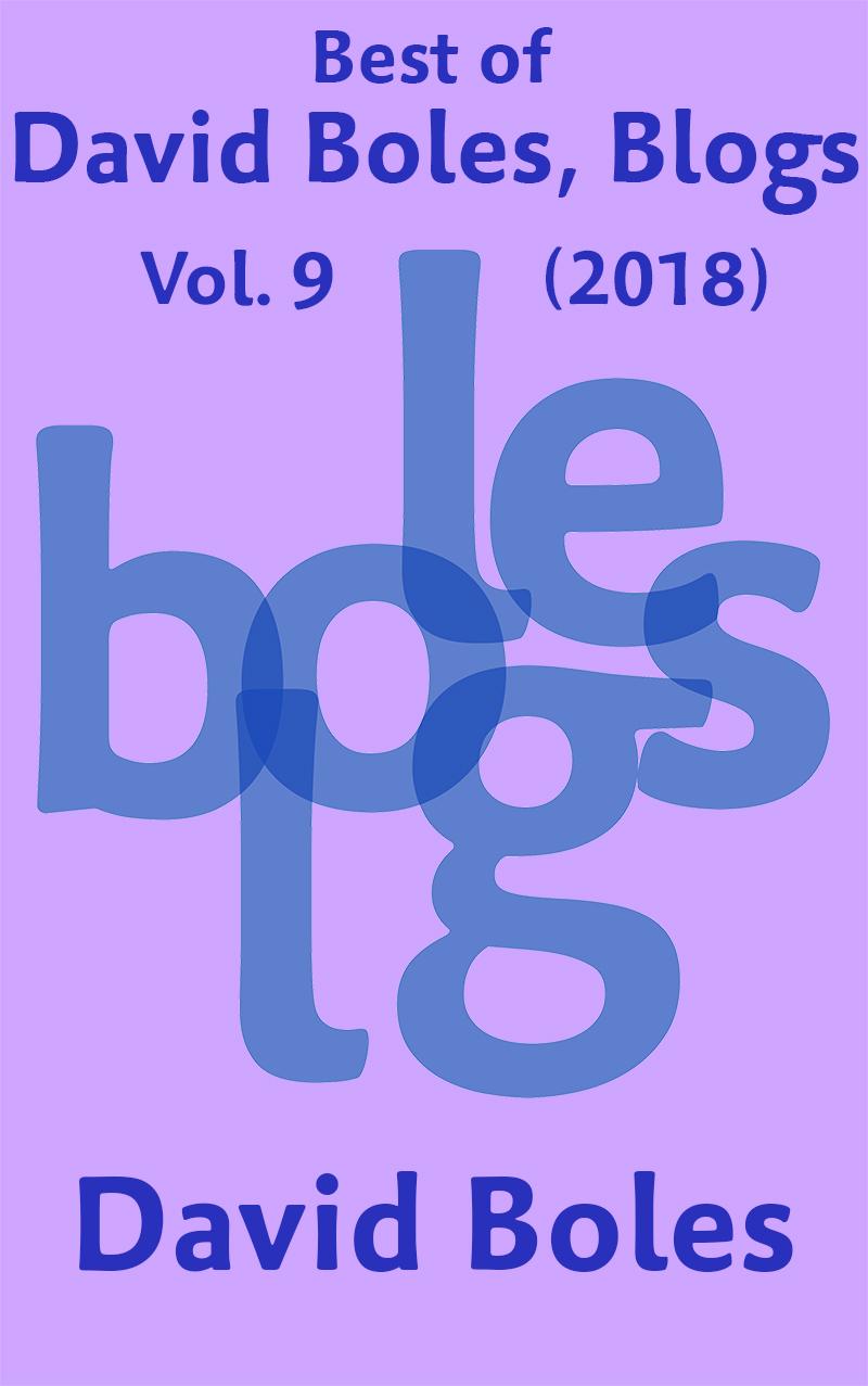 Best of David Boles Blogs, Vol. 9 (2018)